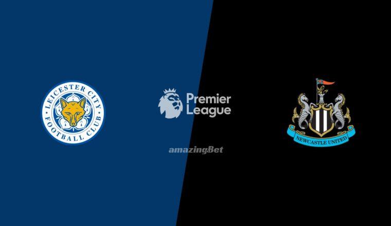 Soi kèo Leicester City vs Newcastle, Thứ bảy ngày 8 tháng 5 2:00